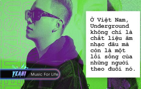 """JustaTee: """"Dù có nổi thế nào, tôi vẫn muốn mọi người gọi mình là một nghệ sĩ Underground"""""""