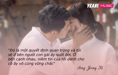Tiếc nuối nhớ lại loạt câu nói ngôn tình mà Song Joong Ki và Song Hye Kyo từng dành cho nhau