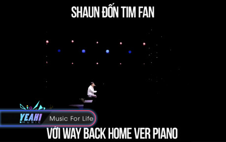 SHAUN lại đốn tim fan với hit Way Back Home ver. Piano